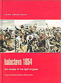 Balaclava 1854: The Charge of the Light Brigade (Praeger Illustrated Military History)