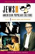 Jews and American Popular Culture [3 Volumes]