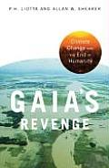 Gaia's Revenge: Climate Change and Humanity's Loss (Politics and the Environment)