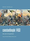 Constantinople 1453: The End of Byzantium (Praeger Illustrated Military History)