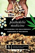Psychedelic Medicine: New Evidence for Hallucinogenic Substances as Treatments 2 Vols