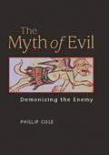 The Myth of Evil: Demonizing the Enemy