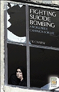 Fighting Suicide Bombing: A Worldwide Campaign for Life Cover