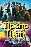 Macho Man: The Disco Era and Gay America's Coming Out