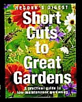 Short Cuts to a Great Garden: A Practical Guide to Low-Maintenance Gardening