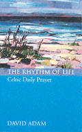 Rhythm Of Life Celtic Daily Prayer