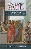 Living Paul: an Introduction To the Apostle's Life and Thought