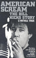 American Scream The Bill Hicks Story