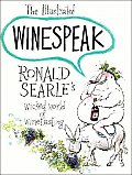 Illustrated Winespeak #1: The Illustrated Winespeak: Ronald Searle's Wicked World of Winetasting