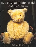 In Praise of Teddy Bears Collectors Edition