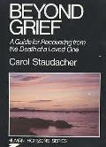 Beyond Grief: Guide for Recovering From the Death of a Loved One