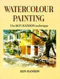 Watercolour Painting The Ron Ranson Technique