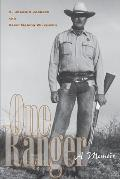 One Ranger: A Memoir (Bridwell Texas History Series)
