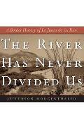 River Has Never Divided Us A Border History of La Junta de Los Rios