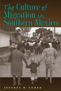 Culture Of Migration In Southern Mexico