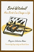 Bird-Witched!: How Birds Can Change a Life (Mildred Wyatt-Wold Series in Ornithology)