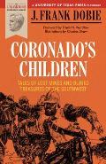 Barker Texas History Center Series #0003: Coronado's Children: Tales Of Lost Mines & Buried Treasures Of... by J. Frank Dobie