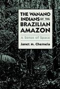 The Wanano Indians of the Brazilian Amazon: A Sense of Space