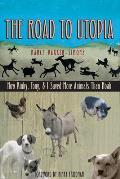 The Road to Utopia: How Kinky, Tony, & I Saved More Animals Than Noah
