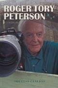 Roger Tory Peterson A Biography