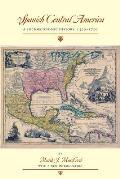 Spanish Central America: A Socioeconomic History, 1520-1720 (Llilas Special Publications)