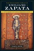 The Posthumous Career of Emiliano Zapata: Myth, Memory, and Mexico's Twentieth Century