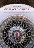 Misplaced Objects: Migrating Collections and Recollections in Europe and the Americas