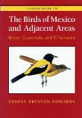 A Field Guide to the Birds of Mexico and Adjacent Areas: Belize, Guatemala, and El Salvador, Third Edition