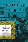 Beauty That Hurts Life & Death in Guatemala 2nd Revised Edition
