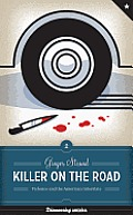 Killer on the Road Violence & the American Interstate