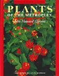 Plants of the Metroplex (Rev 98 Edition)