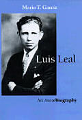 Luis Leal: An Auto/Biography