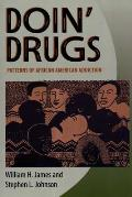 Doin Drugs Patterns Of African American Addiction