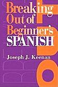 Breaking Out of Beginner's Spanish Cover