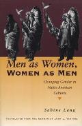 Men as Women Women as Men Changing Gender in Native American Cultures