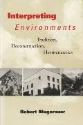 Interpreting Environments: Tradition, Deconstruction, Hermeneutics