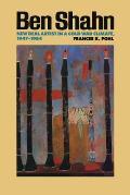 Ben Shahn: New Deal Artist in a Cold War Climate, 1947-1954