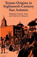 Tejano Origins in Eighteenth-Century San Antonio