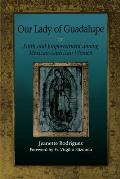 Our Lady of Guadalupe: Faith and Empowerment Among Mexican-American Women