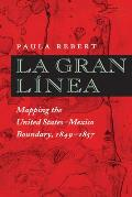 La Gran Linea: Mapping the United States - Mexico Boundary, 1849-1857