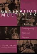 Generation Multiplex The Image of Youth in Contemporary American Cinema