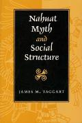 Nahuat Myth and Social Structure (Texas Pan American Series)