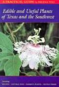 Edible and Useful Plants of Texas and the Southwest: A Practical Guide Cover