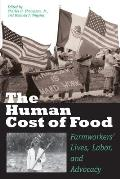 The Human Cost of Food: Farmworkers' Lives, Labor, and Advocacy Cover