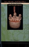 Sex, Death, and Sacrifice in Moche Religion and Visual Culture