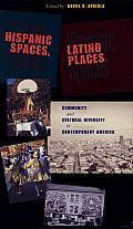 Hispanic Spaces, Latino Places: Community and Cultural Diversity in Contemporary America
