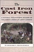 The Cast Iron Forest: A Natural and Cultural History of the North American Cross Timbers