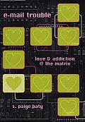 E-mail Trouble: Love and Addiction @ the Matrix