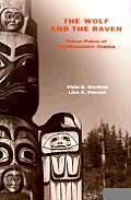 Wolf & The Raven Totem Poles Of Southeastern Alaska