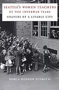 Seattle's Women Teachers of the Interwar Years: Shapers of a Livable City